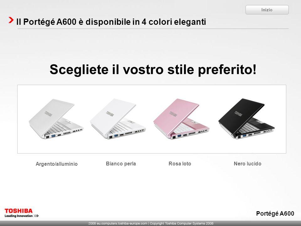 Il Portégé A600 è disponibile in 4 colori eleganti Scegliete il vostro stile preferito.