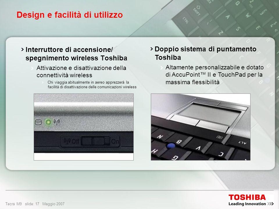 Tecra M9 slide: 16 Maggio 2007 Design e facilità di utilizzo Collegamento e scollegamento rapido Potete lasciare i cavi del desktop collegati alla Exp