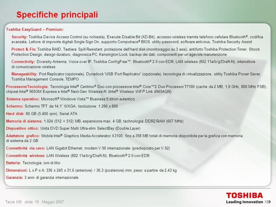 Tecra M9 slide: 18 Maggio 2007 Opzioni e servizi Riparazione sul posto Express Port Replicator Custodia classica