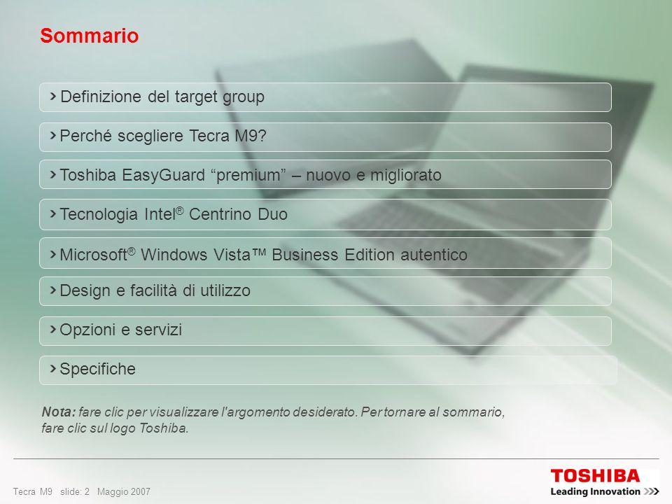Copyright © 2007 Toshiba Corporation. Tutti i diritti riservati. La nuova serie Tecra M9 Prestazioni elevate per le esigenze dei professionisti