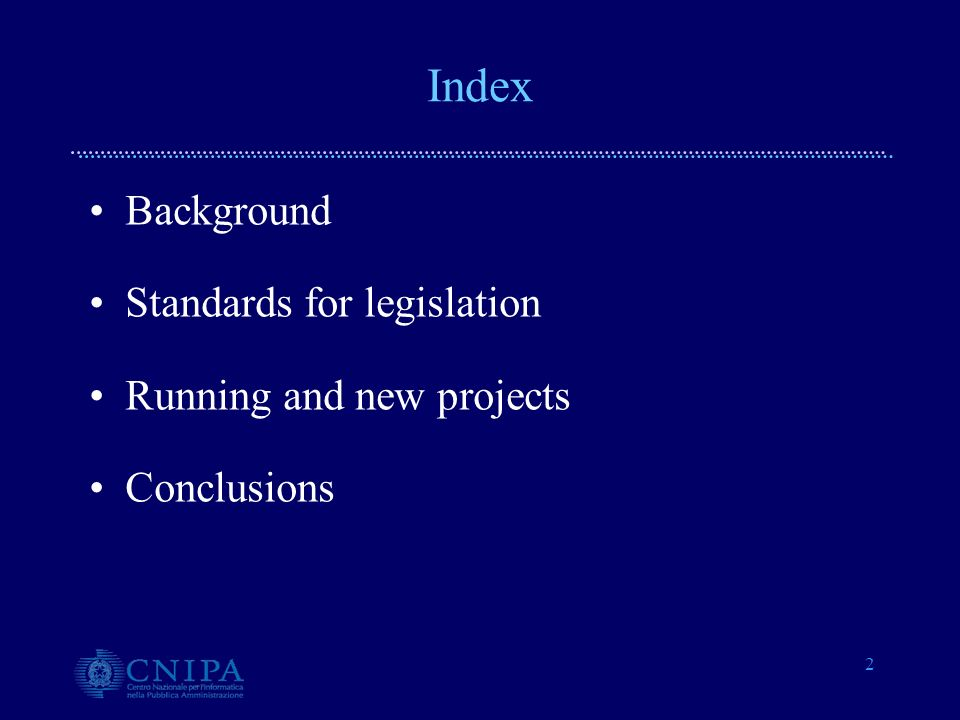 2 Background Standards for legislation Running and new projects Conclusions Index
