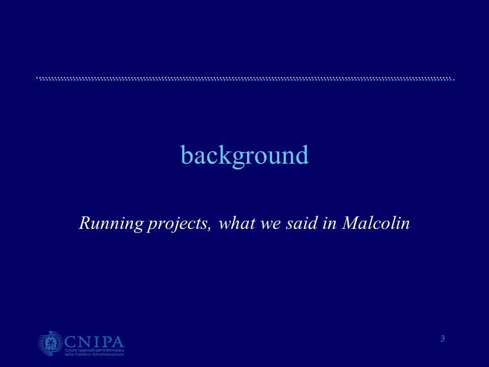 3 background Running projects, what we said in Malcolin
