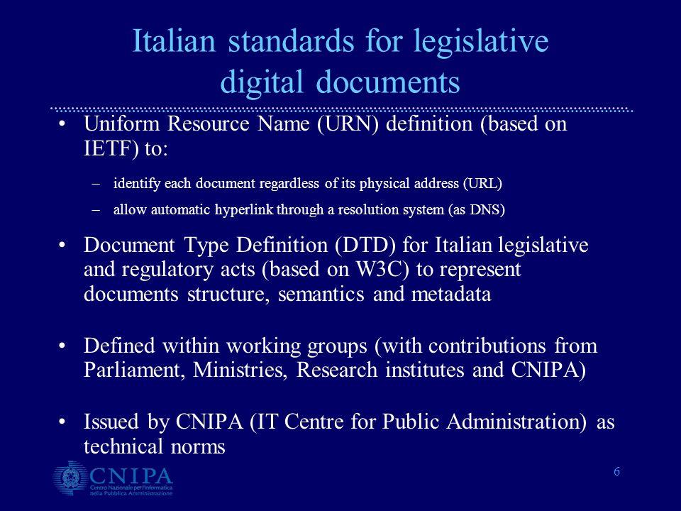 7 Normeinrete standard: Uniform Resource Name (URN) urn:nir:stato:testo.unico;appalti.pubblici:1992-07-24;358 urn:nir:regione.umbria;giunta:delibera:1998-02-12;14:allegato.a;confini.parco urn:nir:stato:decreto.legislativo;appalti.pubblici:1992-07-24;358 AuthorityTypeTermsAnnexNID Rules to build legislative unambiguous documents identifiers –properties: location independent, persistent and explicative