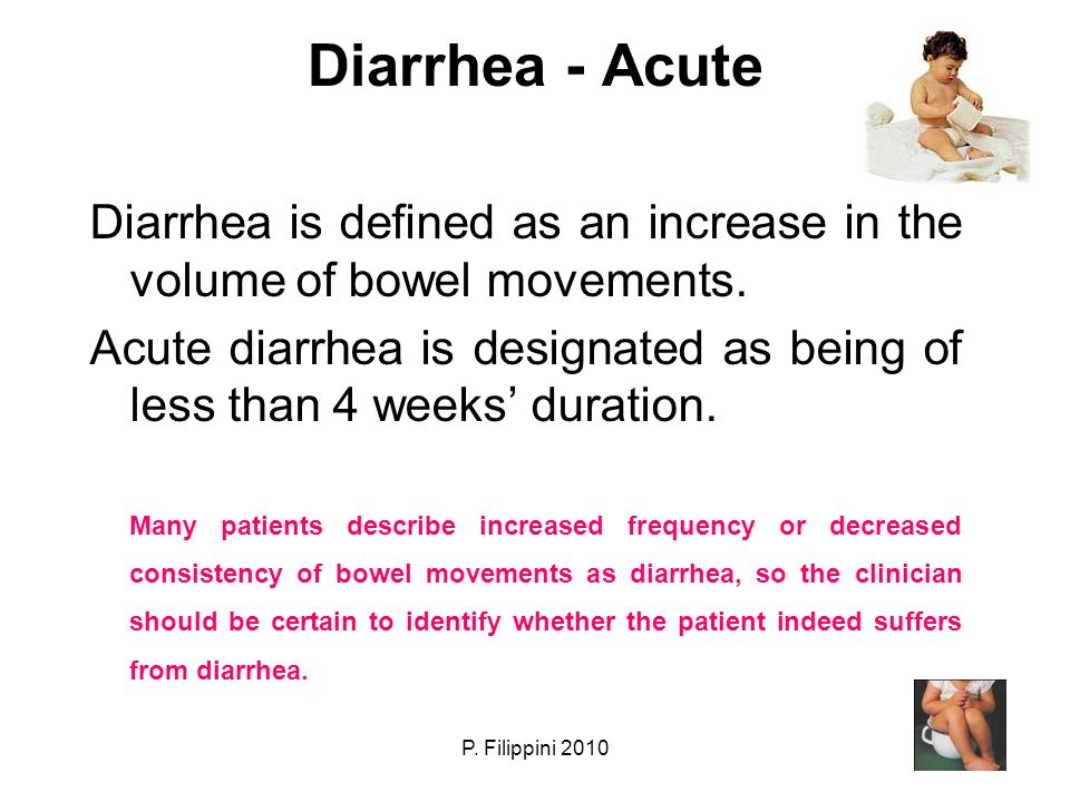 Nella maggior parte dei casi, la diarrea si risolve dopo due o tre giorni, e quasi sempre in una o due settimane.