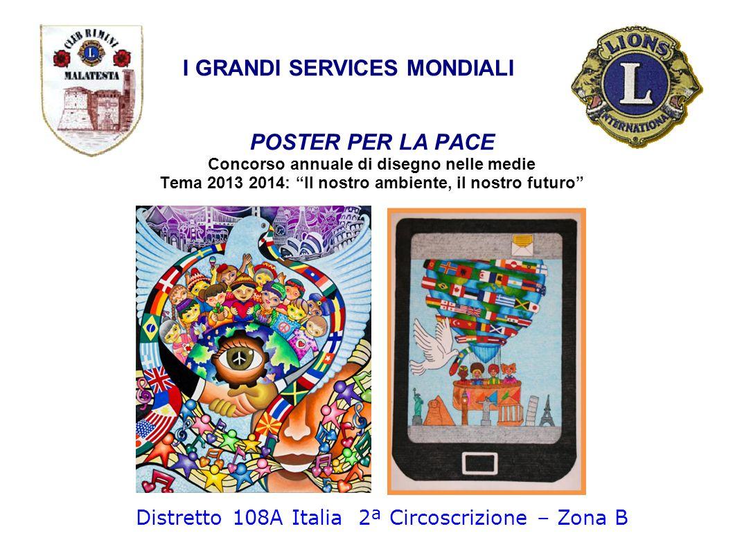 POSTER PER LA PACE Concorso annuale di disegno nelle medie Tema 2013 2014: Il nostro ambiente, il nostro futuro I GRANDI SERVICES MONDIALI Distretto 1