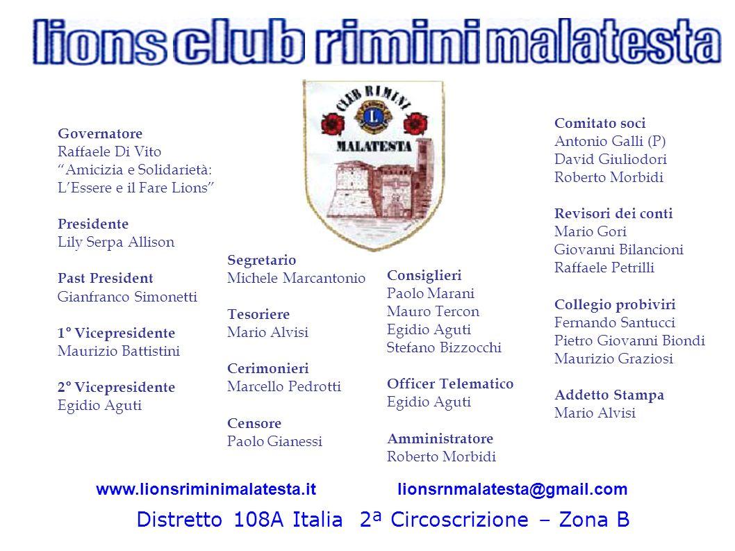 www.lionsriminimalatesta.itlionsrnmalatesta@gmail.com Governatore Raffaele Di Vito Amicizia e Solidarietà: LEssere e il Fare Lions Presidente Lily Ser
