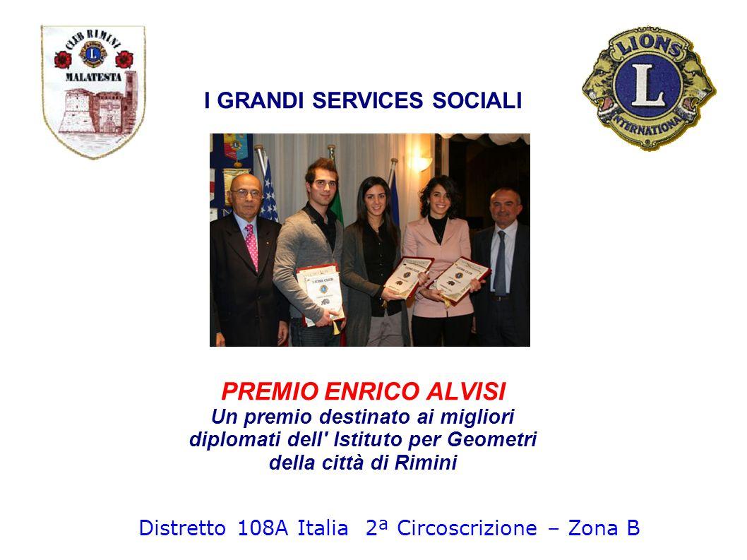 PREMIO ENRICO ALVISI Un premio destinato ai migliori diplomati dell' Istituto per Geometri della città di Rimini I GRANDI SERVICES SOCIALI Distretto 1
