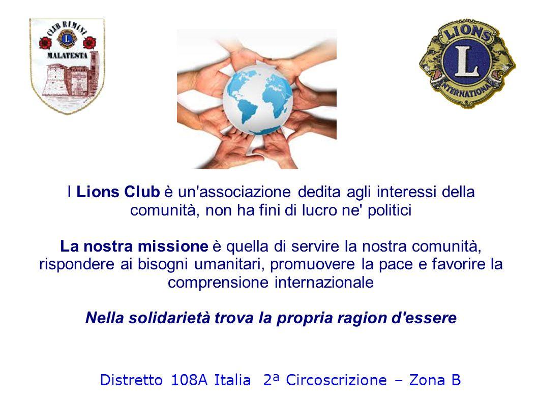 I Lions Club è un'associazione dedita agli interessi della comunità, non ha fini di lucro ne' politici La nostra missione è quella di servire la nostr