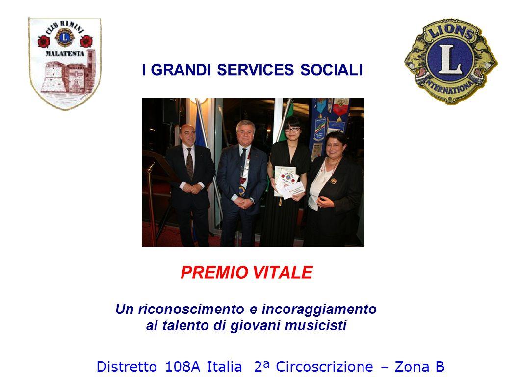 PREMIO VITALE Un riconoscimento e incoraggiamento al talento di giovani musicisti I GRANDI SERVICES SOCIALI Distretto 108A Italia 2ª Circoscrizione –