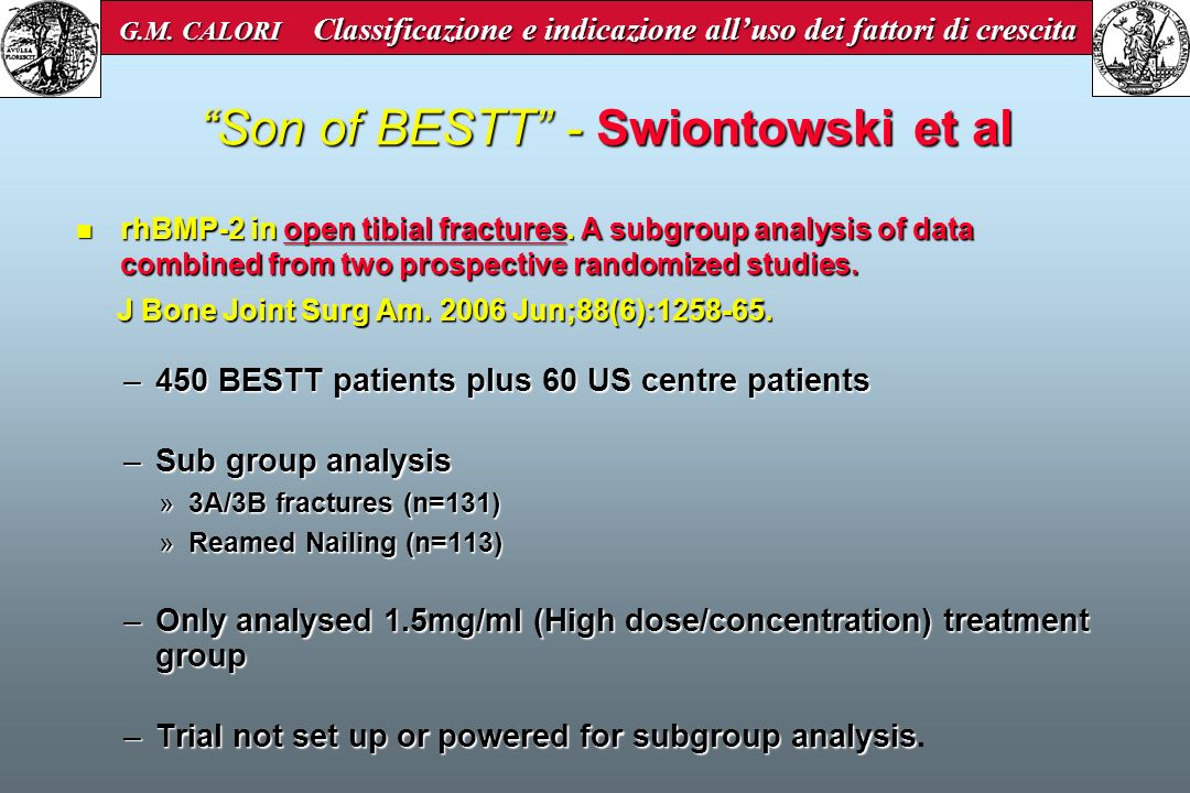 Son of BESTT - Swiontowski et al rhBMP-2 in open tibial fractures. A subgroup analysis of data combined from two prospective randomized studies. rhBMP