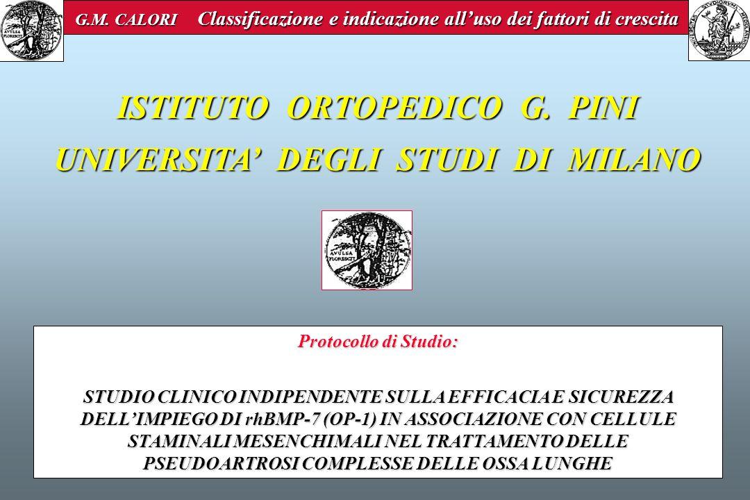 Protocollo di Studio: STUDIO CLINICO INDIPENDENTE SULLA EFFICACIA E SICUREZZA DELLIMPIEGO DI rhBMP-7 (OP-1) IN ASSOCIAZIONE CON CELLULE STAMINALI MESE
