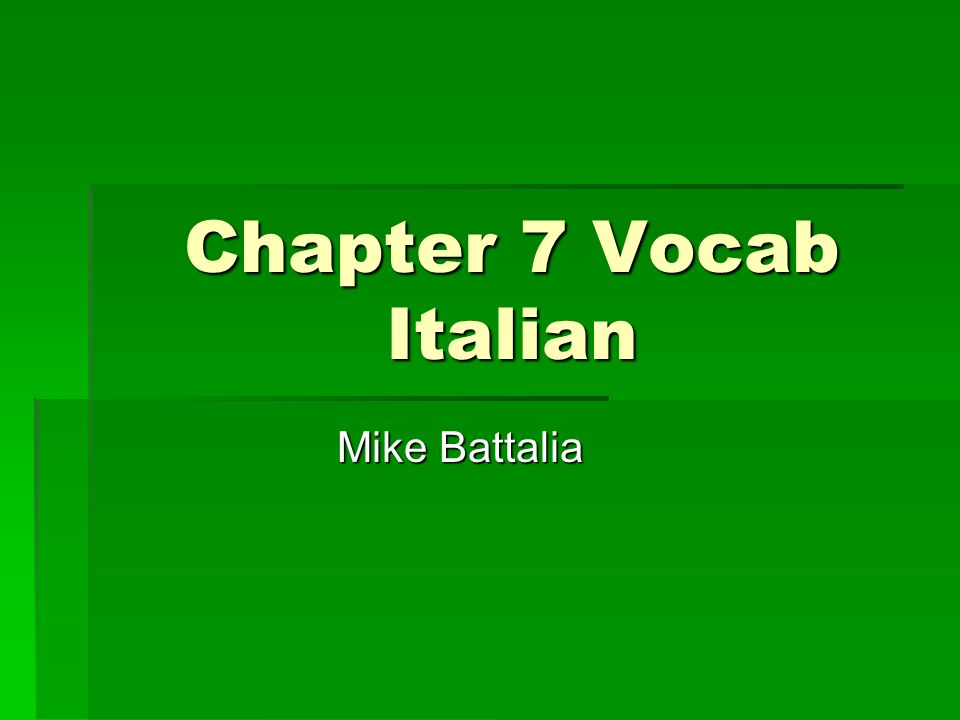 Chapter 7 Vocab Italian Mike Battalia