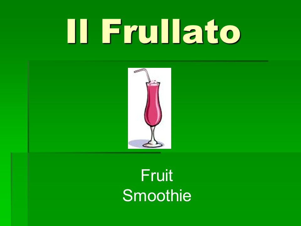 Il Frullato Fruit Smoothie