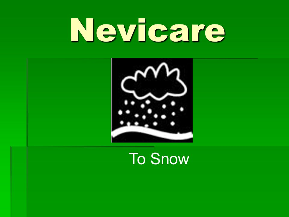 Nevicare To Snow