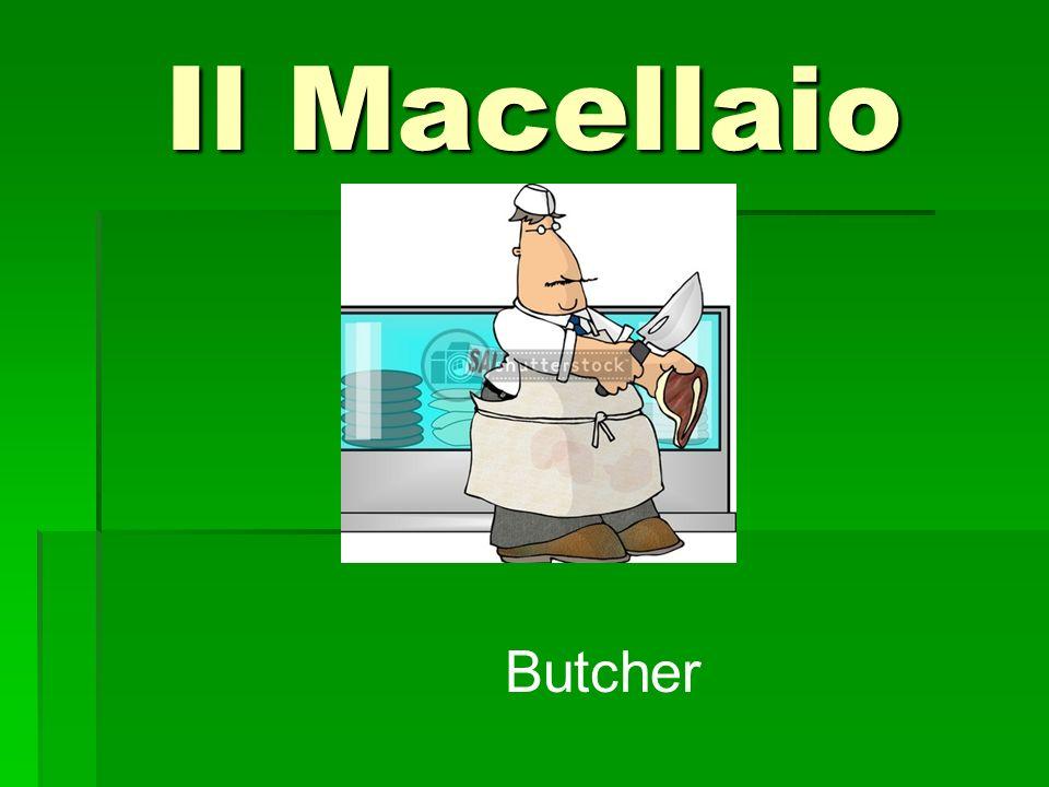 Il Macellaio Butcher