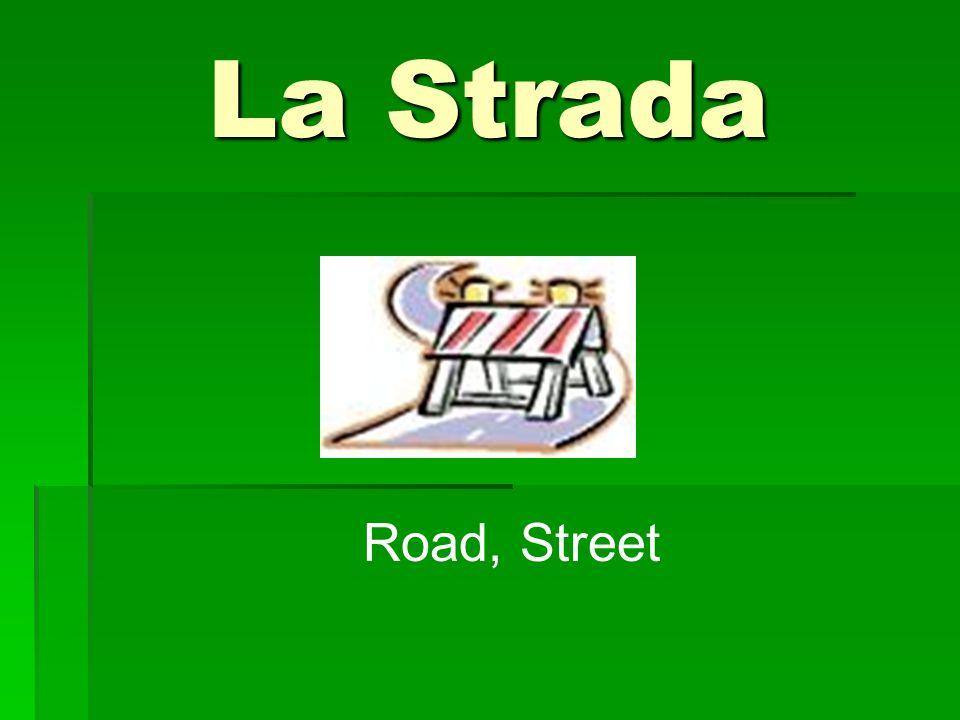 La Strada Road, Street