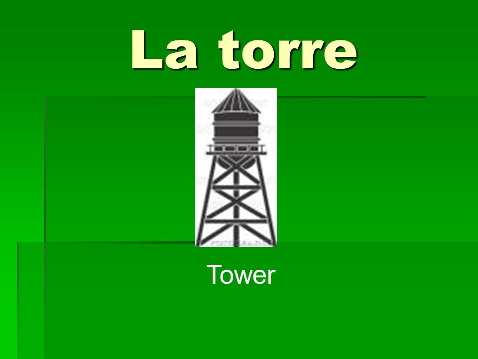La torre Tower