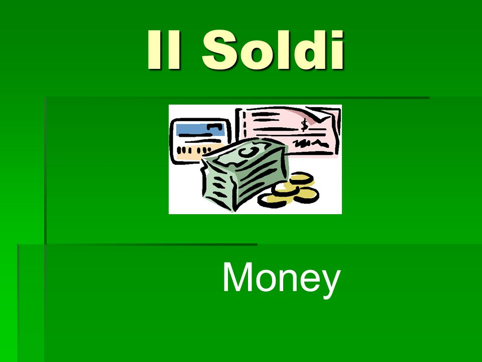 Il Soldi Money