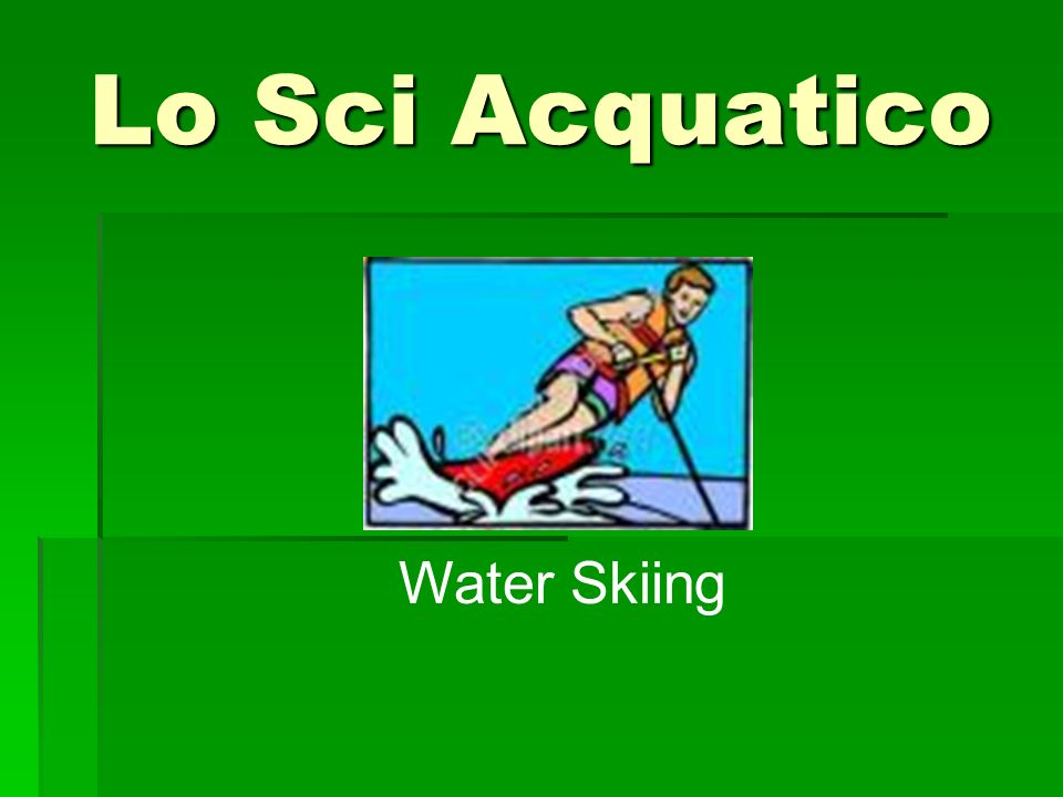 Lo Sci Acquatico Water Skiing