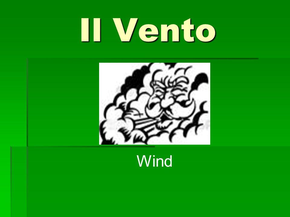 Il Vento Wind