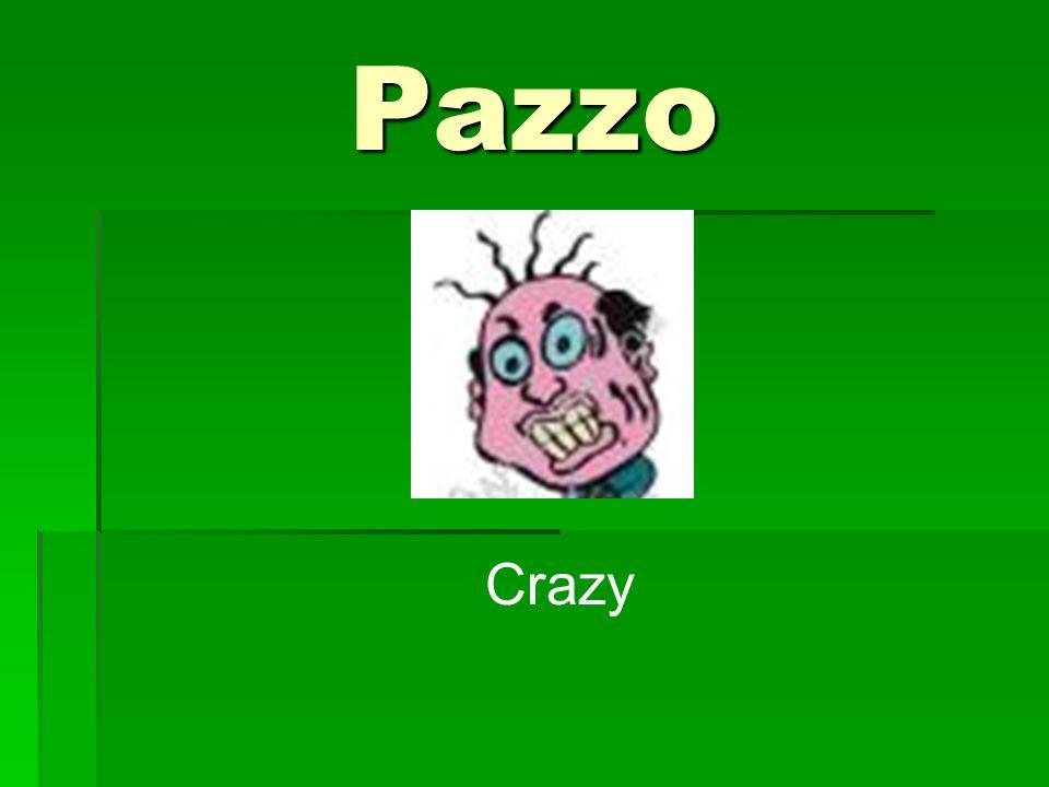 Pazzo Crazy