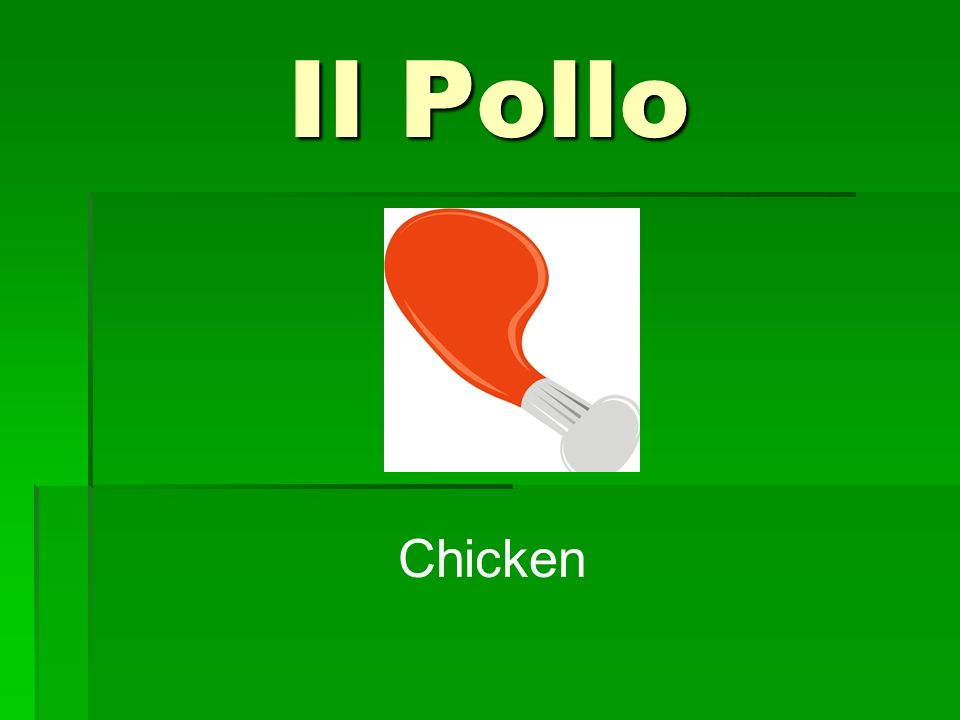 Il Pollo Chicken