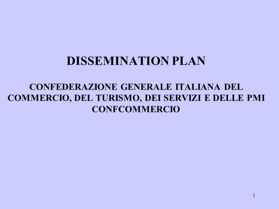 1 DISSEMINATION PLAN CONFEDERAZIONE GENERALE ITALIANA DEL COMMERCIO, DEL TURISMO, DEI SERVIZI E DELLE PMI CONFCOMMERCIO