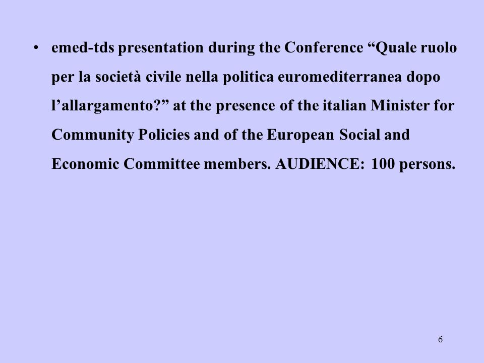 6 emed-tds presentation during the Conference Quale ruolo per la società civile nella politica euromediterranea dopo lallargamento? at the presence of