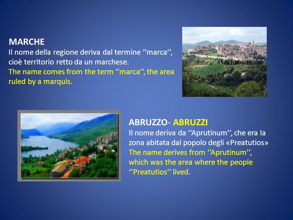 TOSCANA - TUSCANY Il nome deriva da Tuscii, termine che si riferisce alla popolazione che abitava la regione.