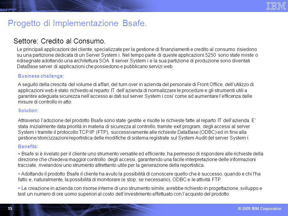 © 2009 IBM Corporation 15 Progetto di Implementazione Bsafe.