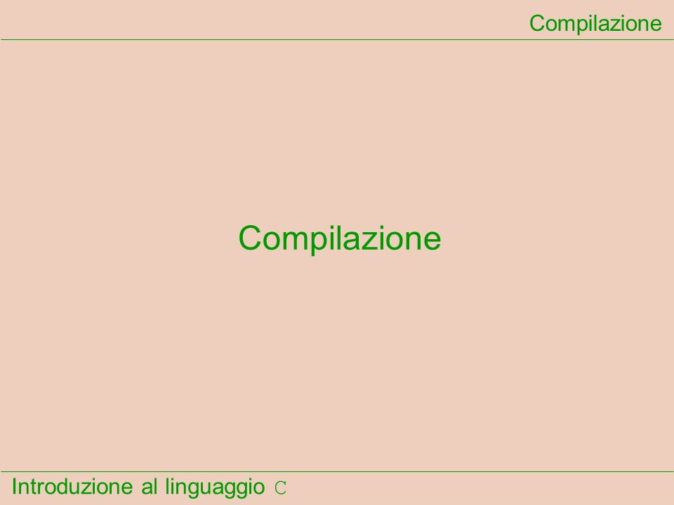 Introduzione al linguaggio C Compilazione