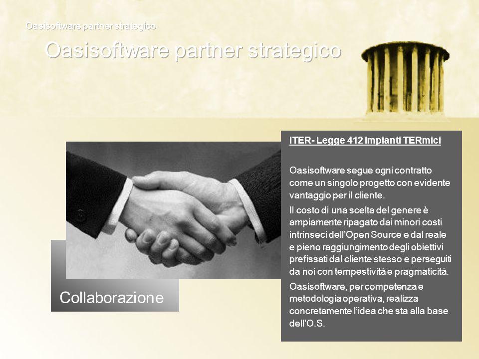 Collaborazione ITER- Legge 412 Impianti TERmici Oasisoftware segue ogni contratto come un singolo progetto con evidente vantaggio per il cliente. Il c