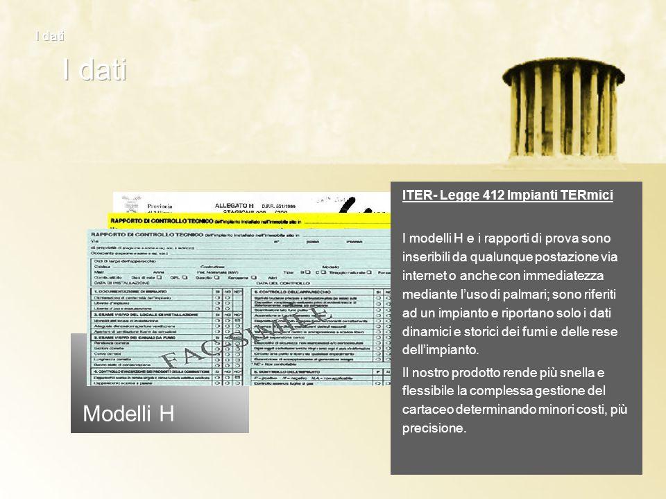 Modelli H ITER- Legge 412 Impianti TERmici I modelli H e i rapporti di prova sono inseribili da qualunque postazione via internet o anche con immediat