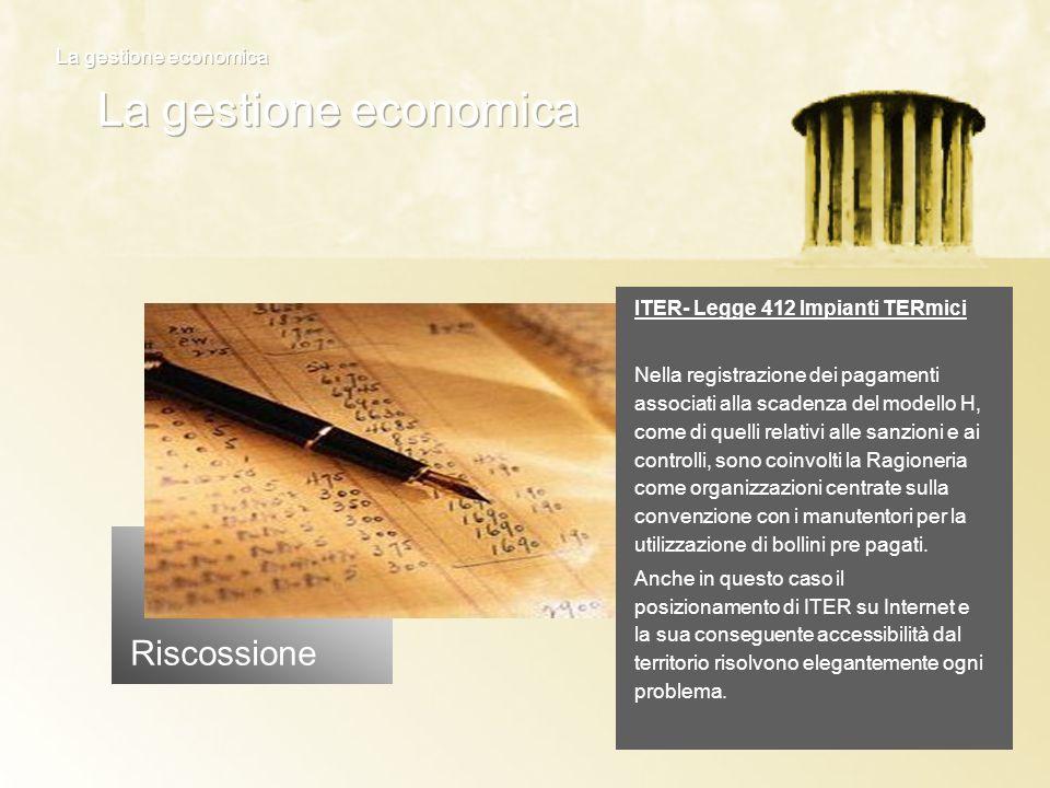 Riscossione ITER- Legge 412 Impianti TERmici Nella registrazione dei pagamenti associati alla scadenza del modello H, come di quelli relativi alle san