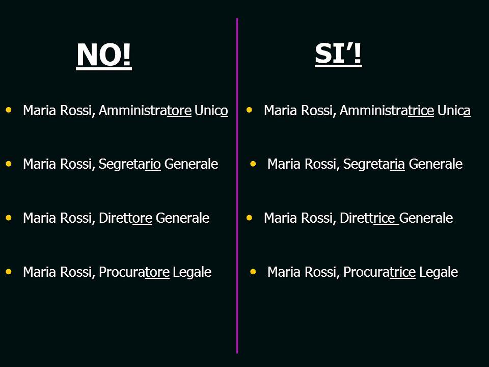 NO!SI! Maria Rossi, Amministratore Unico Maria Rossi, Amministratrice Unica Maria Rossi, Segretario Generale Maria Rossi, Segretaria Generale Maria Ro