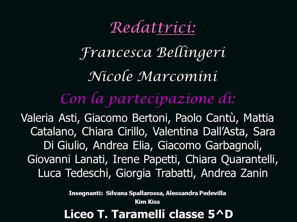 Redattrici: Francesca Bellingeri Nicole Marcomini Con la partecipazione di: Valeria Asti, Giacomo Bertoni, Paolo Cantù, Mattia Catalano, Chiara Cirill