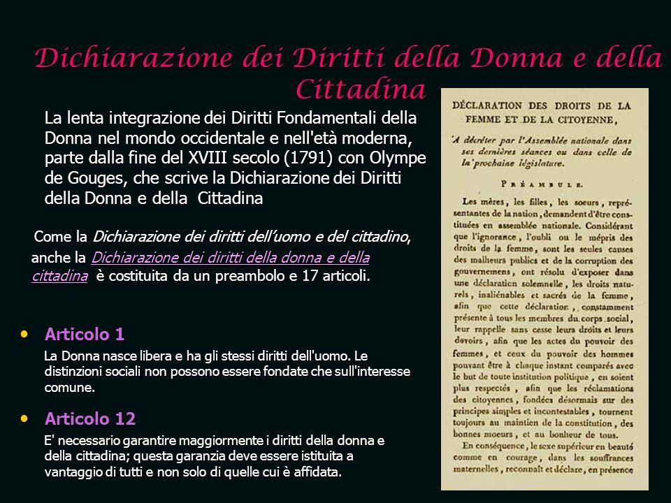 Dichiarazione dei Diritti della Donna e della Cittadina La lenta integrazione dei Diritti Fondamentali della Donna nel mondo occidentale e nell'età mo