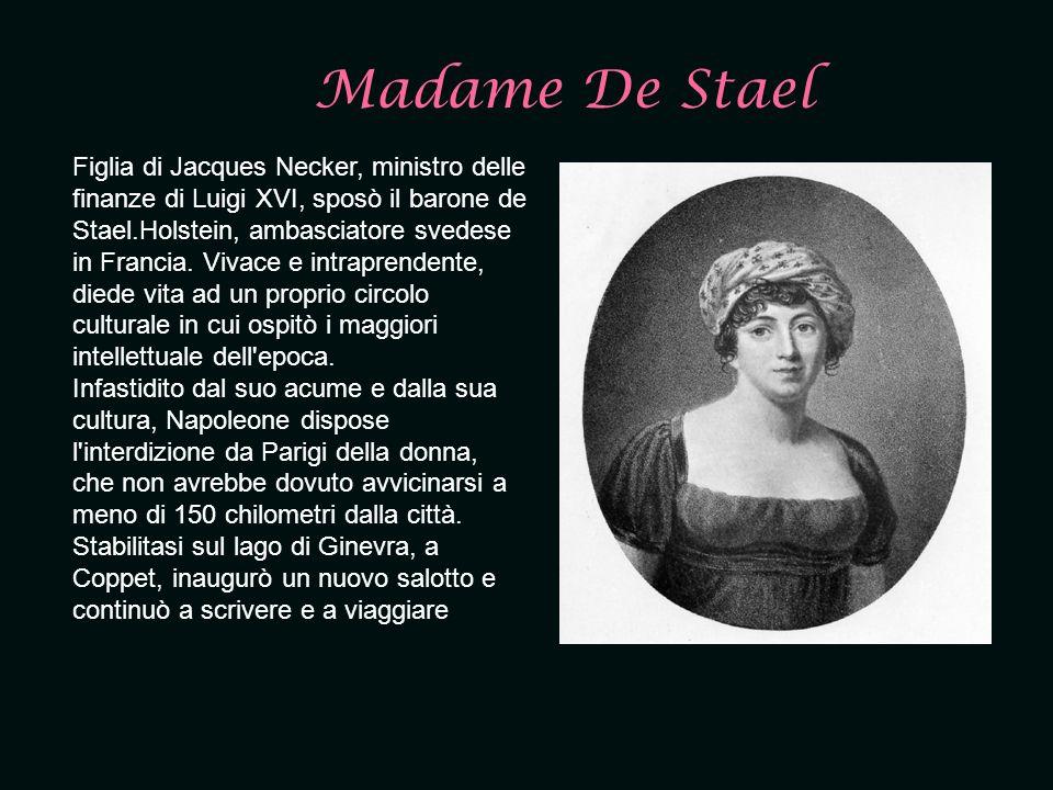 Figlia di Jacques Necker, ministro delle finanze di Luigi XVI, sposò il barone de Stael.Holstein, ambasciatore svedese in Francia. Vivace e intraprend
