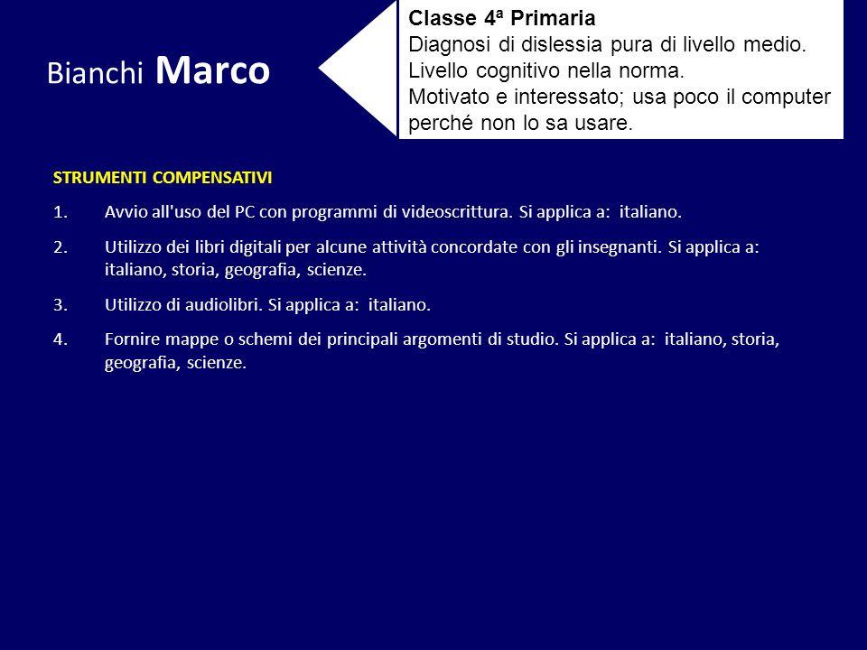 Bianchi Marco Classe 4ª Primaria Diagnosi di dislessia pura di livello medio. Livello cognitivo nella norma. Motivato e interessato; usa poco il compu