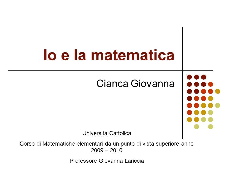 Io e la matematica.Così,di primo impatto ho pensato che centrassi poco io con la matematica.