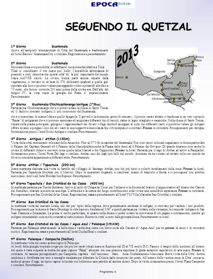 SEGUENDO IL QUETZAL 1º Giorno Guatemala Arrivo allaeroporto internazionale di Cittá del Guatemala e trasferimento allhotel Barcelo Guatemala City o si