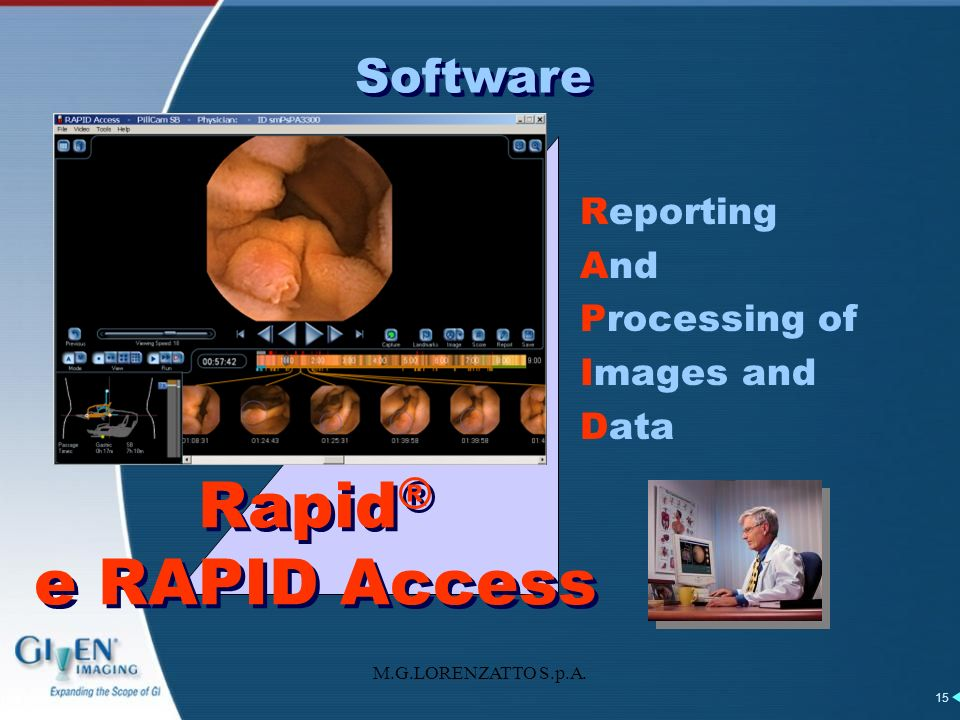 M.G.LORENZATTO S.p.A. 15 Reporting And Processing of Images and Data Rapid ® e RAPID Access Software