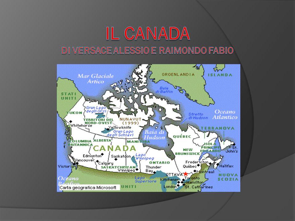 Ordinamento politico e Città Il Canada è uno Stato federale, che fa parte del Commonwealth.