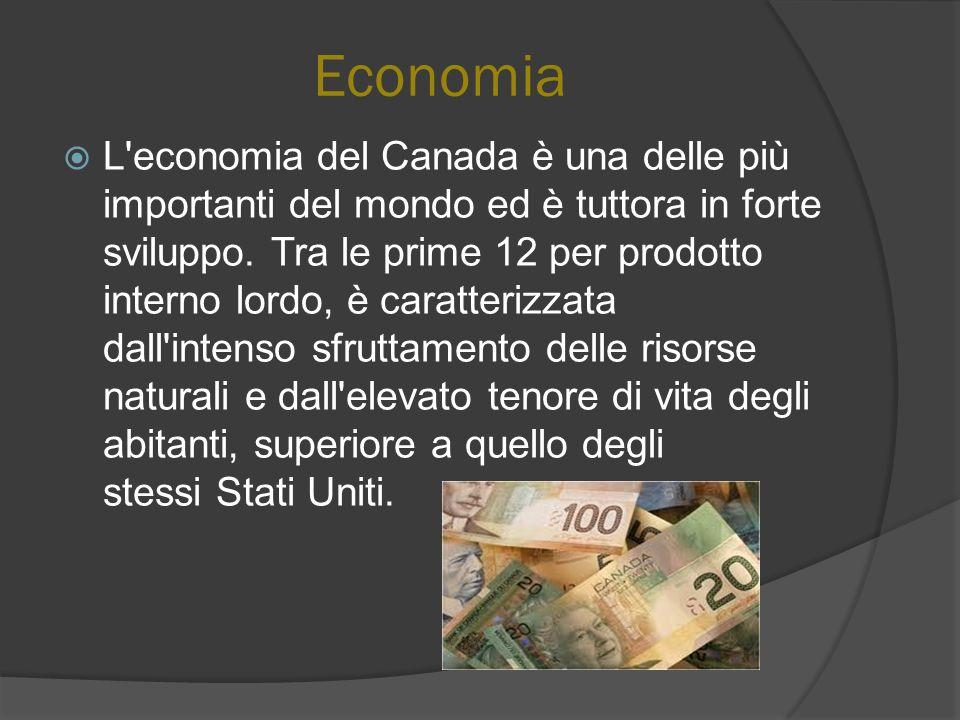 Economia L'economia del Canada è una delle più importanti del mondo ed è tuttora in forte sviluppo. Tra le prime 12 per prodotto interno lordo, è cara