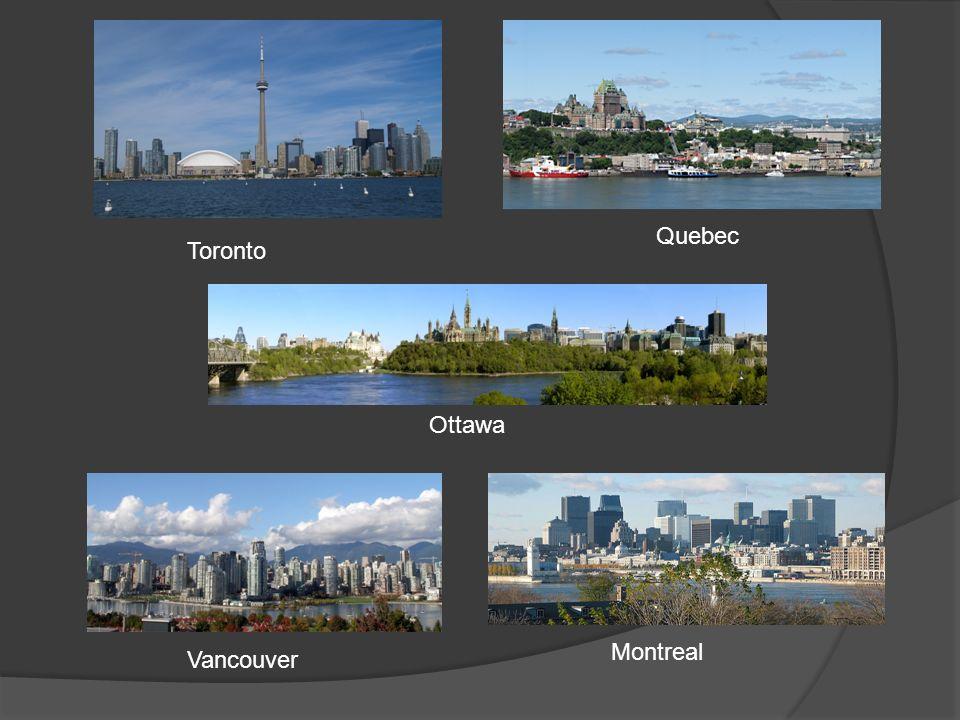 Toronto Ottawa Montreal Vancouver Quebec