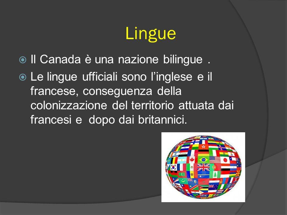 Lingue Il Canada è una nazione bilingue. Le lingue ufficiali sono linglese e il francese, conseguenza della colonizzazione del territorio attuata dai