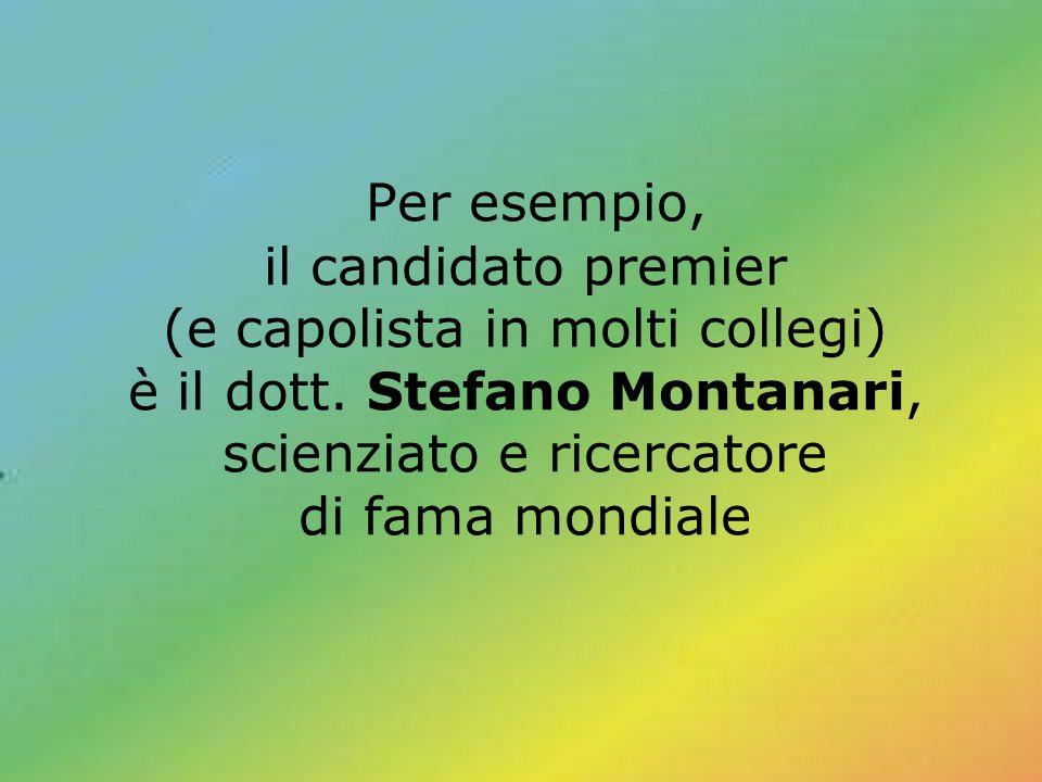 Per esempio, il candidato premier (e capolista in molti collegi) è il dott. Stefano Montanari, scienziato e ricercatore di fama mondiale