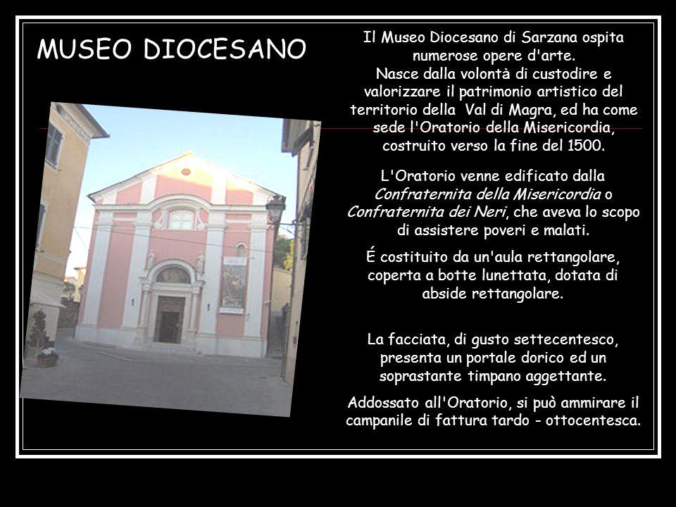 MUSEO DIOCESANO Il Museo Diocesano di Sarzana ospita numerose opere d arte.
