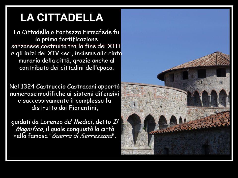La Cittadella o Fortezza Firmafede fu la prima fortificazione sarzanese,costruita tra la fine del XIII e gli inizi del XIV sec., insieme alla cinta muraria della città, grazie anche al contributo dei cittadini dellepoca.