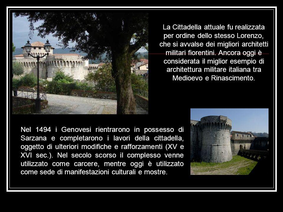 Nel 1494 i Genovesi rientrarono in possesso di Sarzana e completarono i lavori della cittadella, oggetto di ulteriori modifiche e rafforzamenti (XV e XVI sec.).